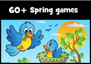 Click here for 60+ Spring games